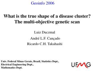 What is the true shape of a disease cluster?  The multi-objective genetic scan