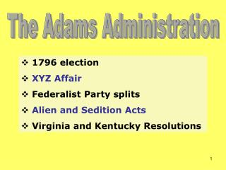 1796 election XYZ Affair Federalist Party splits Alien and Sedition Acts