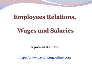 Employee Relations, Wages and Salaries