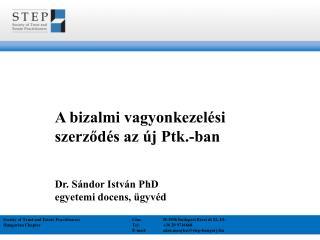 A bizalmi vagyonkezelési szerződés az új Ptk.-ban Dr. Sándor István PhD egyetemi docens, ügyvéd