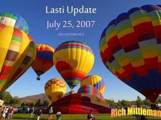 Lasti Update July 25, 2007 LIGO-G070566-00-Z