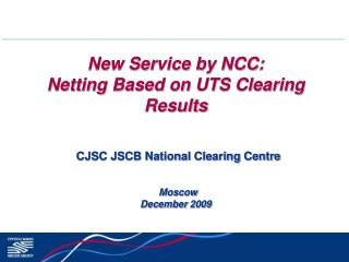 New Service by NCC :  Netting Based on UTS Clearing Results
