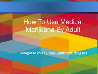 How To Use Medical Marijuana By Adult