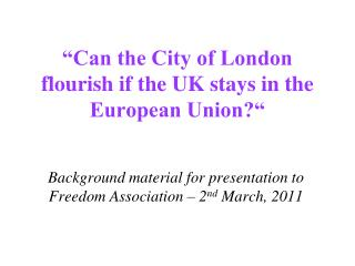 """""""Can the City of London flourish if the UK stays in the European Union?"""""""