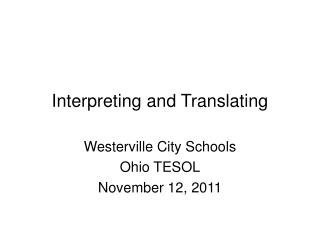 Interpreting and Translating