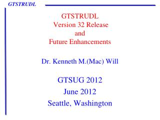 GTSTRUDL   Version 32 Release and Future Enhancements