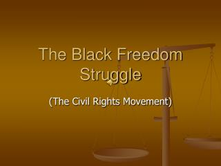 The Black Freedom Struggle