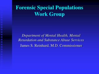 Forensic Special Populations  Work Group