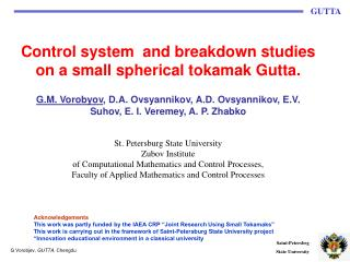 Control system and breakdown studies on a small spherical tokamak Gutta.