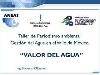 Taller de Periodismo ambiental Gestión del Agua en el Valle de México