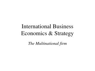 International Business Economics & Strategy