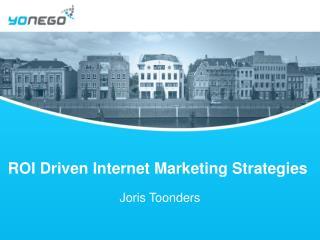 ROI Driven Internet Marketing Strategies