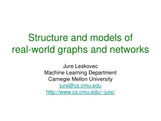 Structure and models of  real-world graphs and networks