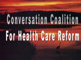 Conversation Coalition For Health Care Reform