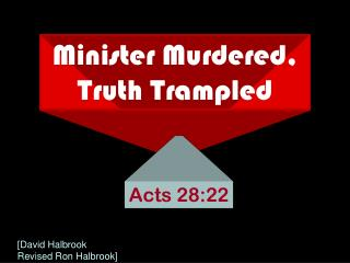 Minister Murdered,  Truth Trampled
