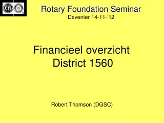 Rotary Foundation Seminar  Deventer 14-11-'12