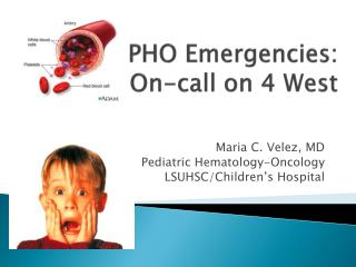 PHO Emergencies: On-call on 4 West
