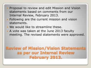 Review of Mission/Vision Statements as per our Internal Review February 2013.