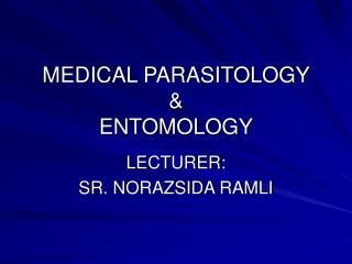 MEDICAL PARASITOLOGY  & ENTOMOLOGY
