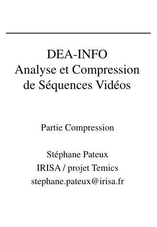 DEA-INFO Analyse et Compression de Séquences Vidéos