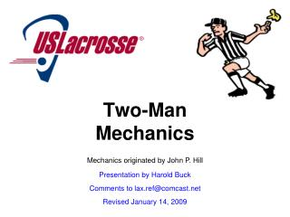 Two-Man Mechanics