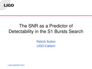 The SNR as a Predictor of Detectability in the S1 Bursts Search