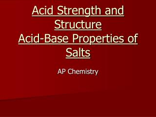Acid Strength and Structure Acid-Base Properties of Salts