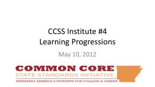 CCSS Institute #4 Learning Progressions