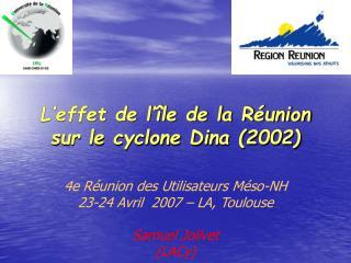 L'effet de l'île de la Réunion sur le cyclone Dina (2002)