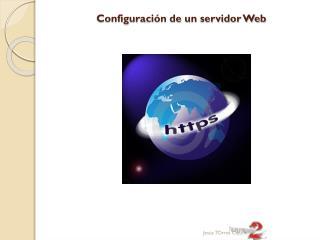 Configuración de un servidor Web