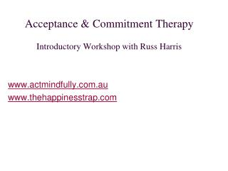 Acceptance & Commitment Therapy Introductory Workshop with Russ Harris
