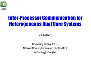 Inter-Processor Communication for Heterogeneous Dual Core Systems