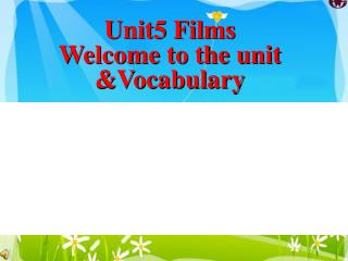 Unit5 Films  Welcome to the unit &Vocabulary