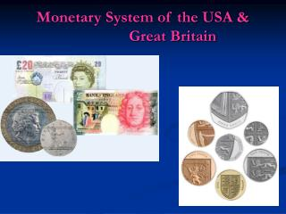 Monetary System of the USA &                     Great Britain