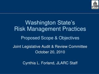 Washington State's  Risk Management Practices Proposed Scope & Objectives