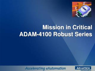 Mission in Critical ADAM-4100 Robust Series