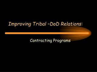 Improving Tribal  DoD Relations: