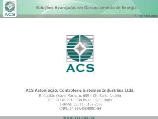 ACS Automação, Controles e Sistemas Industriais Ltda.