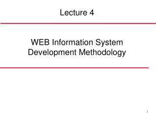Lecture 4 WEB Information System Development Methodolog y