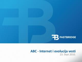 ABC - Internet i  e volucija v esti