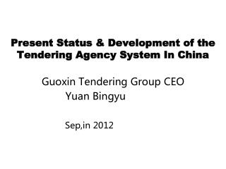 Present Status & Development of the Tendering Agency System In China