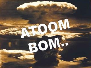 ATOOM BOM..