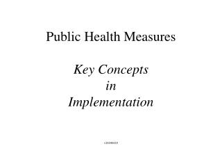 Public Health Measures   Key Concepts in Implementation