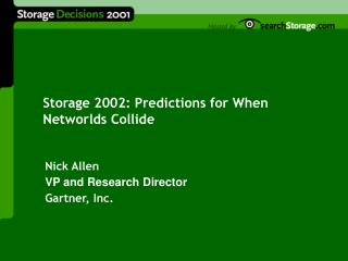 Storage 2002: Predictions for When Networlds Collide