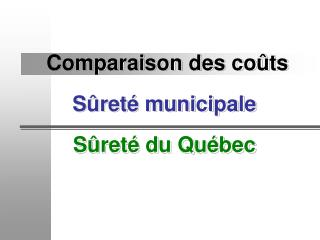 Comparaison des coûts Sûreté municipale Sûreté du Québec