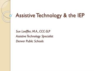 Assistive Technology & the IEP