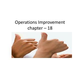 Operations Improvement  chapter – 18
