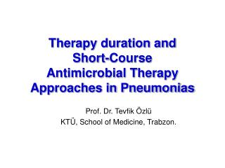 Therapy duration and       Short-Course  Antimicrobial Therapy Approaches in Pneumonias