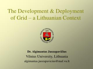 The Development & Deployment of Grid – a Lithuanian Context