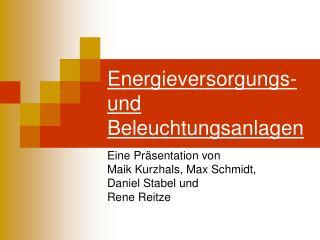 Energieversorgungs- und Beleuchtungsanlagen